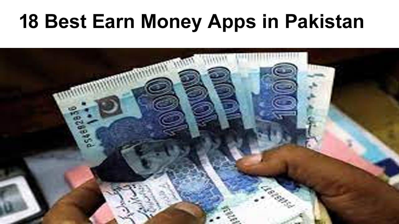 18 Best Earn Money Apps in Pakistan