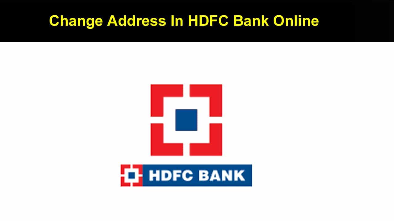 Change Address In HDFC Bank Online