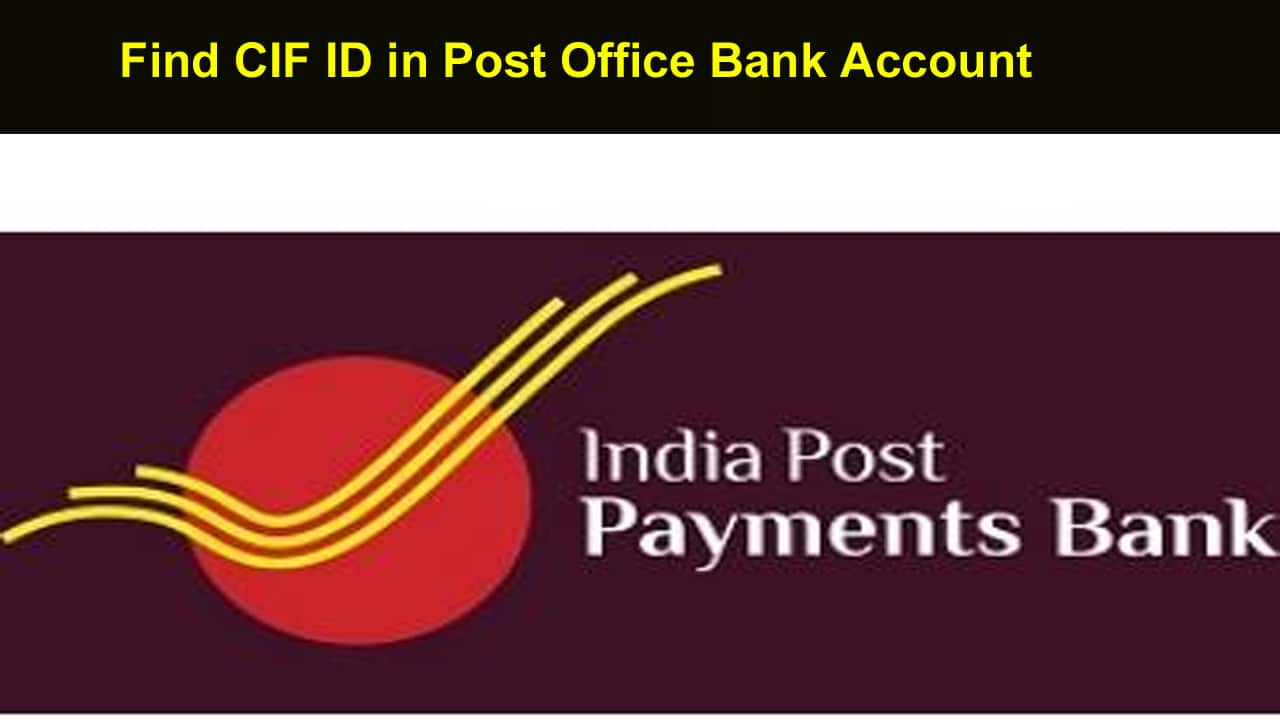 Find CIF ID in Post Office Bank Account