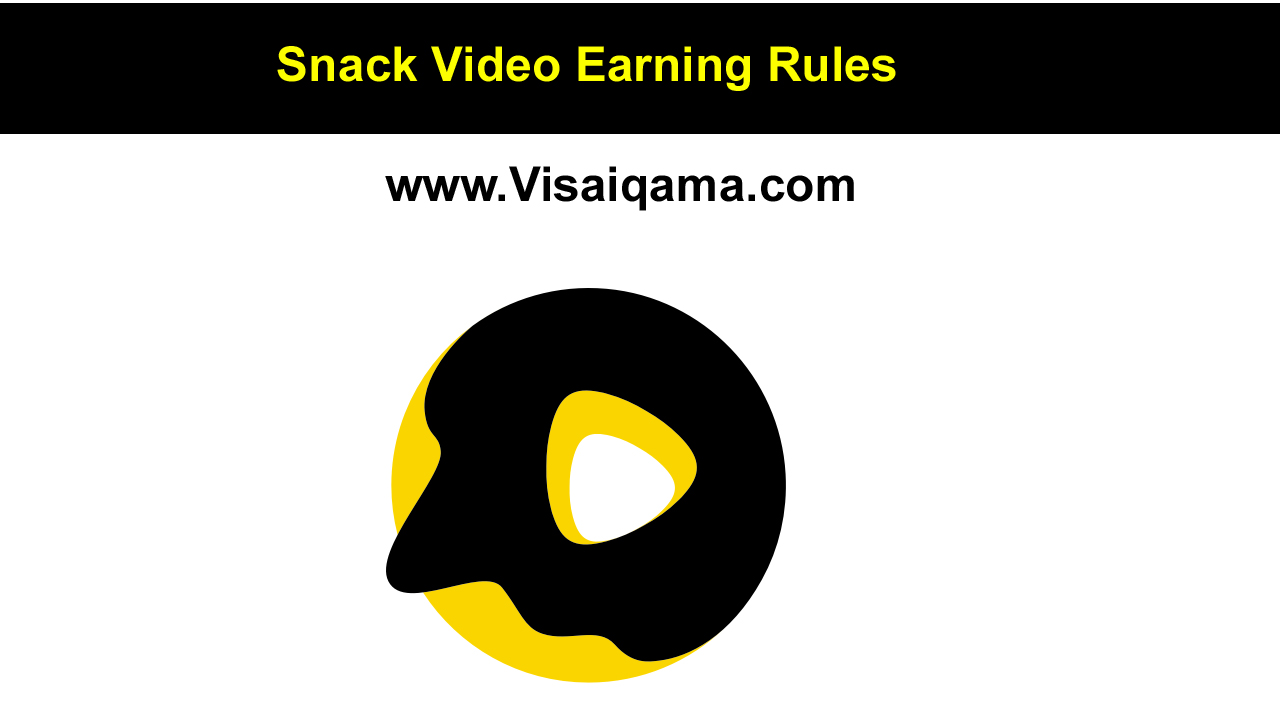 Snack Video Earning Rules