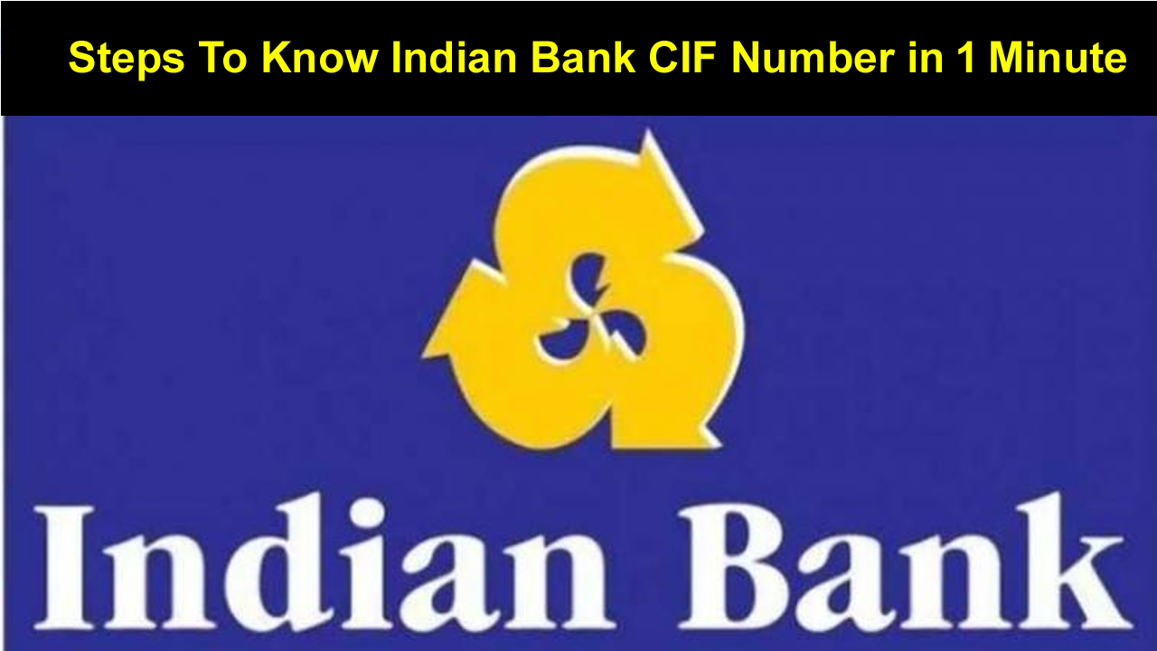 Steps To Know Indian Bank CIF Number in 1 Minute