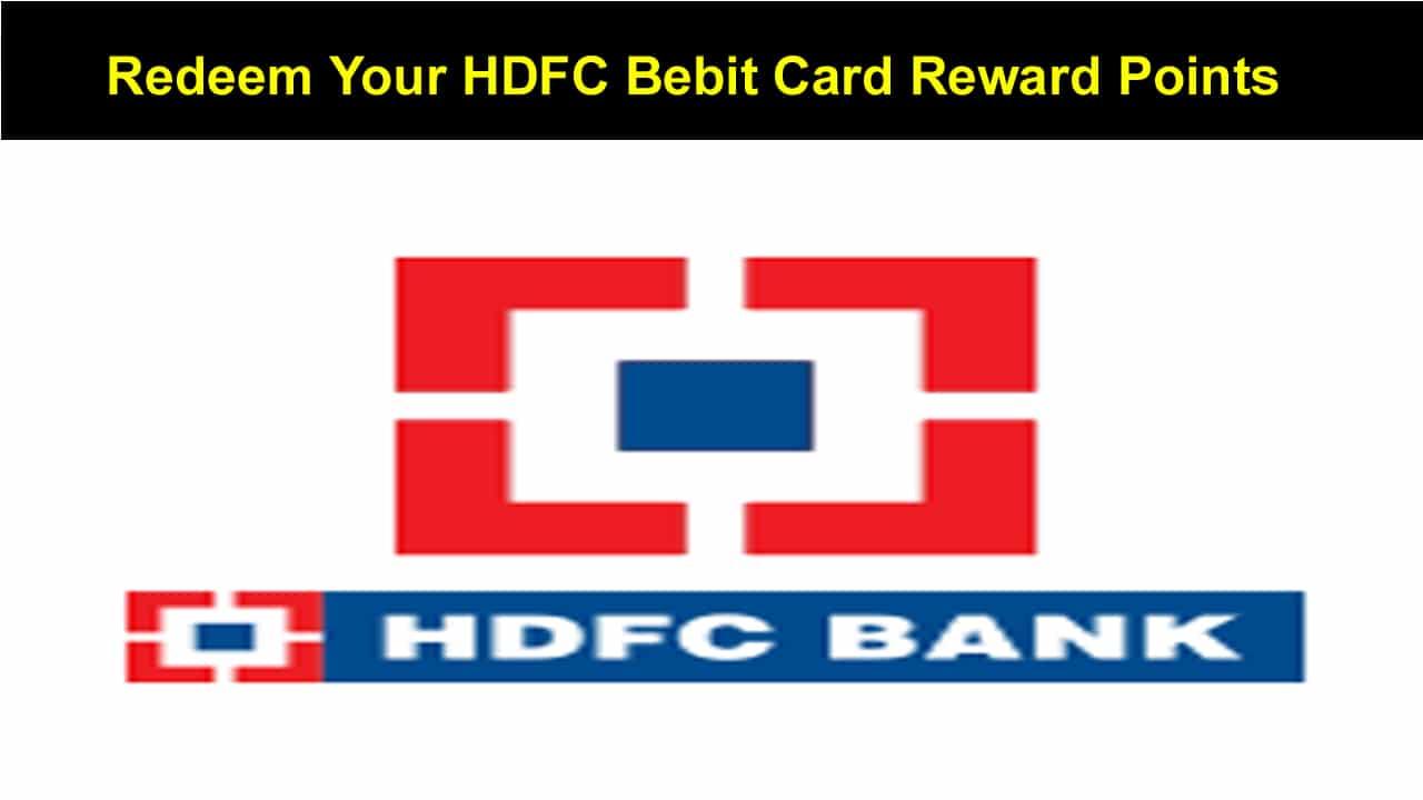 Redeem Your HDFC Bebit Card Reward Points