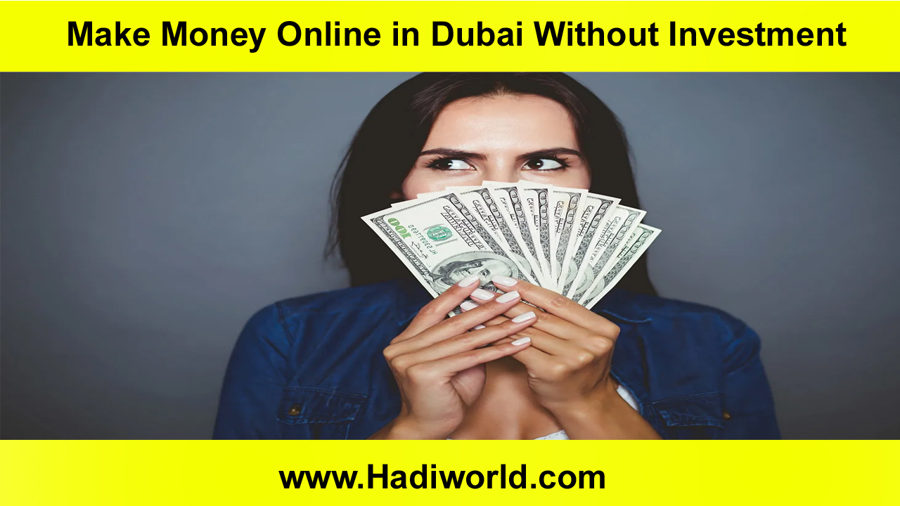 Make Money Online in Dubai Without Investment
